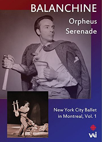 Balanchine: New York City Ballet in Montreal: Volume 1