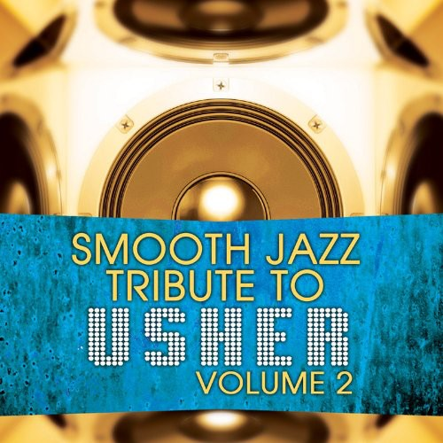 Smooth Jazz Tribute to Usher 2 /  Various