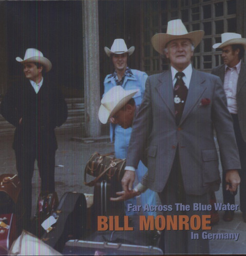 Far Across the Blue Water-Bill Monroe in Germany 1