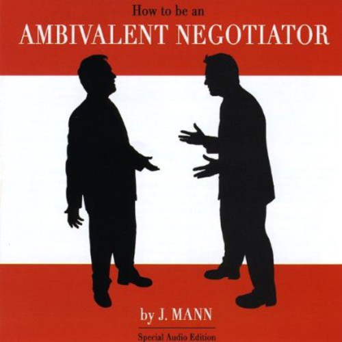 How to Be An Ambivalent Negotiator