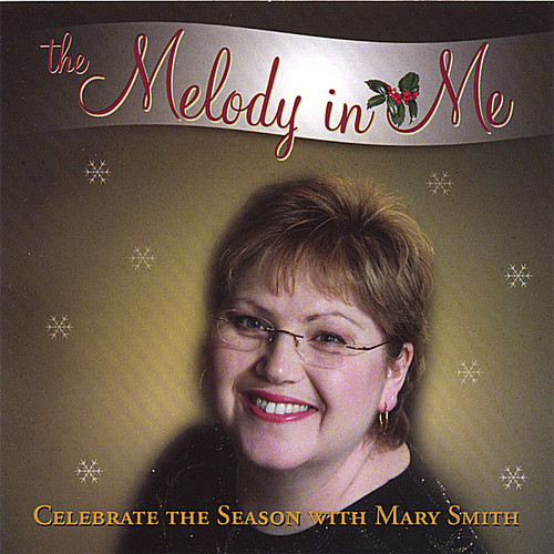 Melody in Me-Celebrate the Season with Mary Smith