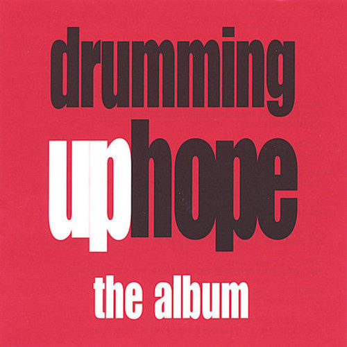 Drumming Up Hope-The Album /  Various