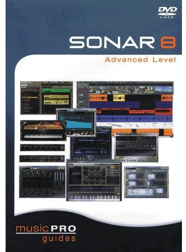 Musicpro Guides: Sonar 8 - Advanced Level