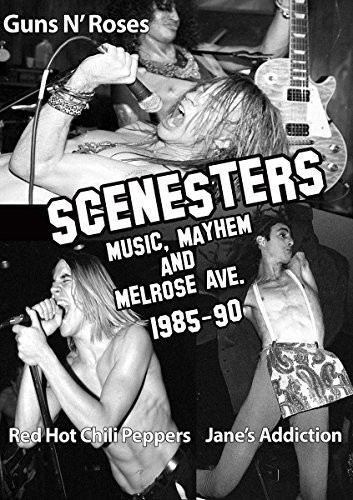 Scenesters: Music Mayhem & Melrose Ave. 1985-90
