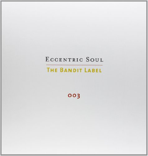Eccentric Soul, Vol. 3: The Bandit Label