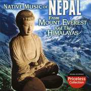 Native Music Of Nepal: From Mount Everest and The Himalayas