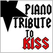 Piano Tribute to Kiss /  Various