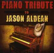 Piano Tribute to Jason Aldean /  Various