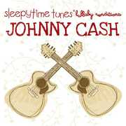 Sleepytime Tunes: Johnny Cash Lullaby /  Various