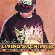 Living Sacrifice: The Soundtrack 4 Christian Livin
