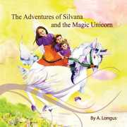Adventures of Silvana & the Magic Unicorn