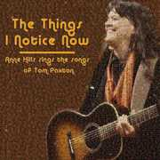 The Things I Notice Now - Anne Hills Sings The Songs of Tom Paxton