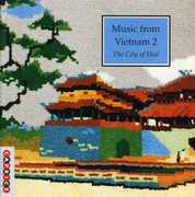 Music From Vietnam, Vol. 2: The City Of Hue