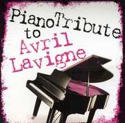 Piano Tribute to Avril Lavigne /  Various