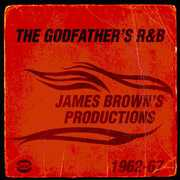 Godfather's R&B: James Brown's Productions 1962-67 [Import]