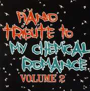Piano Tribute to My Chemical Romance 2 /  Various