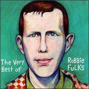 The Very Best Of Robbie Fulks
