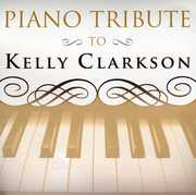 Piano Tribute to Kelly Clarkson /  Various