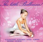 Little Ballerina: Greatest Classical Ballet /  Various