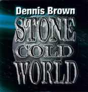 Brown, Dennis /  Stone Cold World
