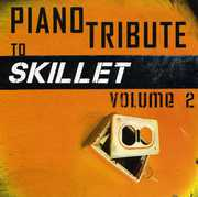 Piano Tribute to Skillet 2 /  Various