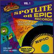 Spotlite On Epic Records: Doo Wop Rhythm and Blues, Vol.1