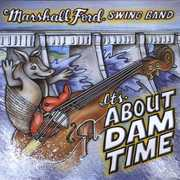 It's About Dam Time