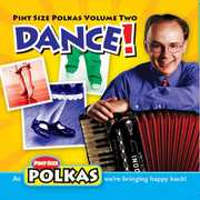 Pint Size Polkas: Dance! 2
