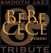 Bebe & Cece Winans Smooth Jazz Tribute /  Various