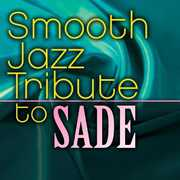 Smooth Jazz Tribute to Sade /  Various