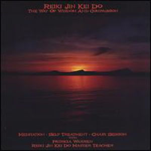 Reiki Jin Kei Do in the Way of Wisdom & Compassion