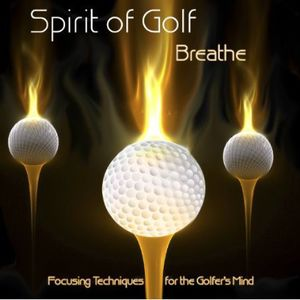 Breathe-Focusing Techniques for the Golfer's Mind