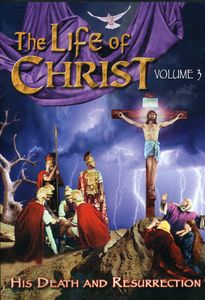 [The Life Of Christ, Vol. 3 [TV Show]