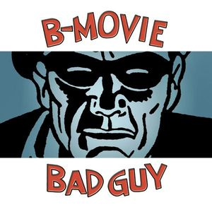 B-Movie Bad Guy