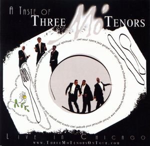 Taste of Three Mo' Tenors: Live in Chicago
