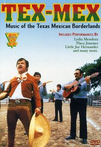 Tex Mex : Music Of The Texas-Mexican Borderlands [Documentary]