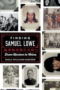 Finding Samuel Lowe from Harlem to China