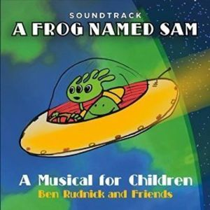 Frog Named Sam: A Musical For Children (Soundtrack)