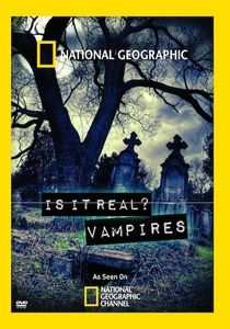 National Geographic: Is It Real - Vampires