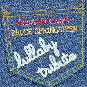 Sleepytime Tunes: Bruce Springsteen Lullaby /  Various