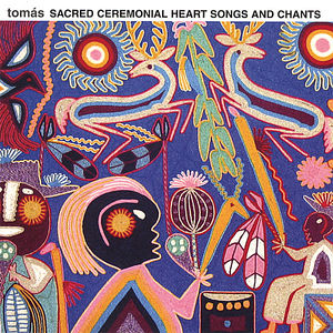 Sacred Ceremonial Heart Songs & Chants