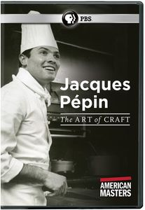 American Masters: Jacques Pepin - The Art Of Craft