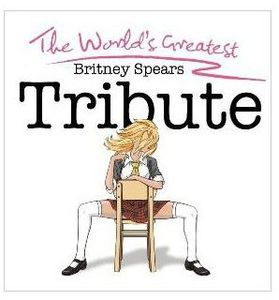 Worlds Greatest Britney Spears Tribute /  Various
