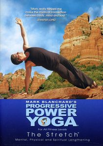 Progressive Power Yoga: The Sedona Experience - The Stretch