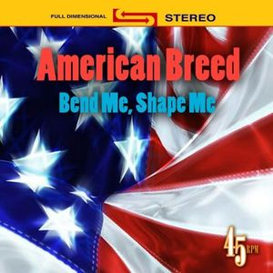 Bend Me Shape Me /  Best Of American Breed