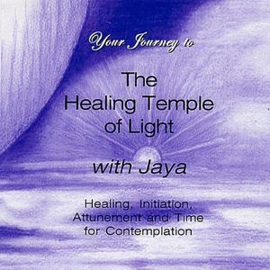 Your Journey to the Healing Temple of Light with Jaya