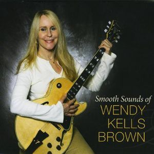 Smooth Sounds of Wendy Kells Brown