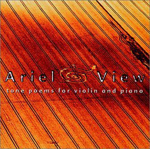 Ariel View-Tone Poems for Violin & Piano
