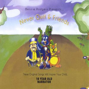Never Quit & Friends Sing Children Songs