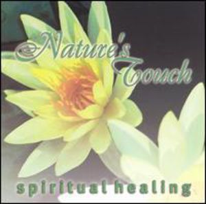 Nature's Touch: Spiritual Healing /  Various